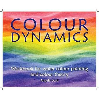 Colour Dynamics Workbook - Step by Step Guide to Water Colour Painting