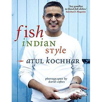 Fish - Indian Style by Atul Kochhar - David Loftus - 9781906650063 Bo
