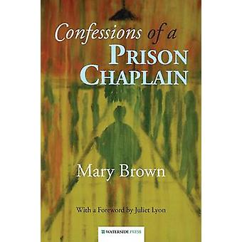 Confessions of a Prison Chaplain by Mary Brown - 9781909976047 Book