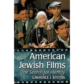 American Jewish Films - The Search for Identity by Lawrence J. Epstein