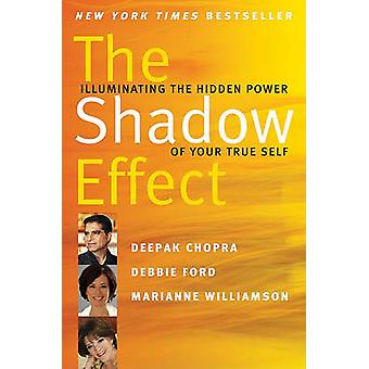 The Shadow Effect - Illuminating the Hidden Power of Your True Self by