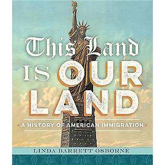 Ta ziemia jest nasza ziemia - historia amerykańskiego imigracji przez Linda Bar