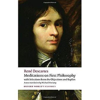 Méditations sur la philosophie première: avec les sélections de leurs Objections et réponses (Oxford du monde Classics)