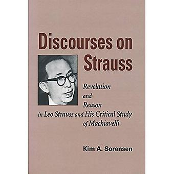 Diskurser på Strauss: uppenbarelse och förnuft i Leo Strauss och hans kritiska studie av Machiavelli