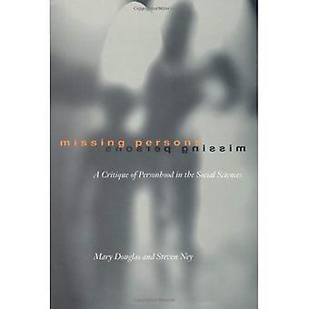 Kadonneita henkilöitä: Kritiikki yhteiskuntatieteiden (Wildavsky foorumi): kritiikki ihmisyys sosiaali...