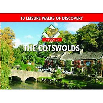 A Boot Up The Cotswolds: 10 Leisure Walks of Discovery