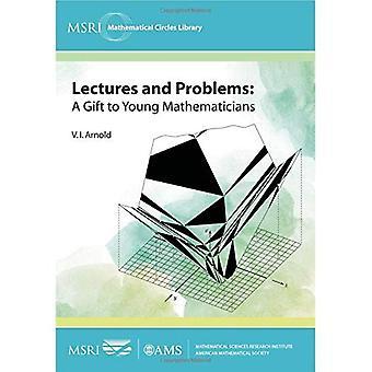 Föreläsningar och problem: en gåva till unga matematiker (MSRI matematiska cirklar bibliotek)