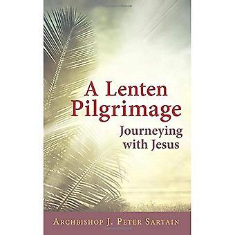 Un pèlerinage Carême: En chemin avec Jésus