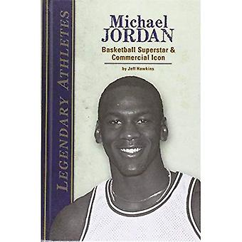 Michael Jordan: Basketbal superster & commerciële pictogram (legendarische atleten)