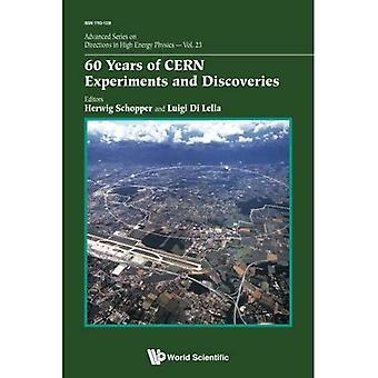 60 år av CERN experiment och upptäckter (avancerade serien på riktningar i högenergifysik)