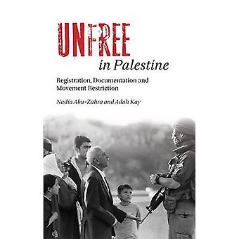Unfree in Palestine - Registration - Documentation and Movement Restri