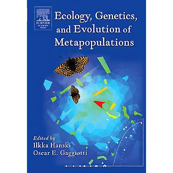 Ecology Genetics and Evolution of Metapopulations by Gaggiotti
