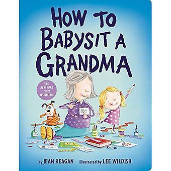 How to Babysit a Grandma [Board book]