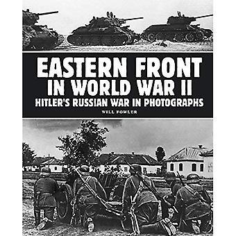Eastern Front in World War� II: Hitler's Russian War in Photographs