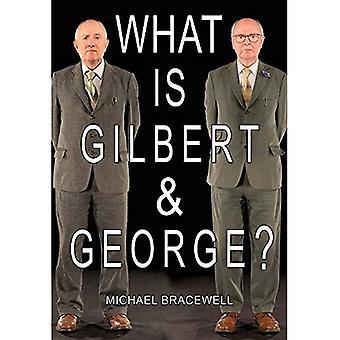 Wat Is Gilbert & George?