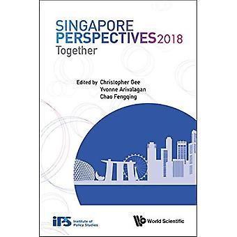 Singapur Perspektiven 2018: Zusammen (Singapur Perspektiven)