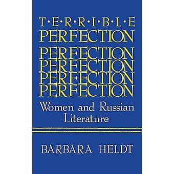 Terrible Perfection Women and Russian Literature by Heldt & Barbara