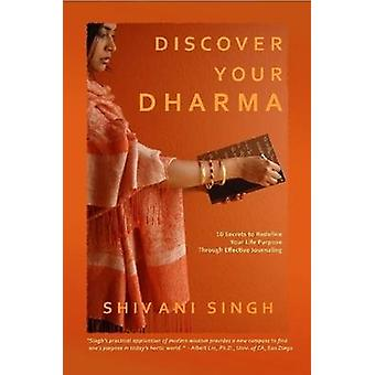 Discover Your Dharma by Singh & Shivani