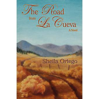 The Road from La Cueva Hardcover by Ortego & Sheila