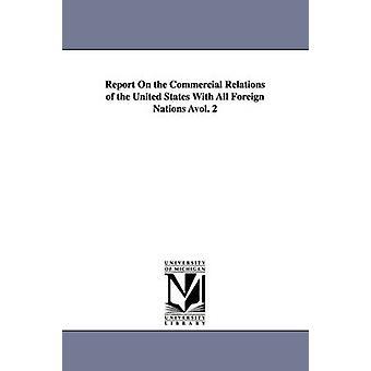 Rapport om kommersielle forhold i USA med alle utenlandske nasjoner vol. 2 av USA. Dept. of State.
