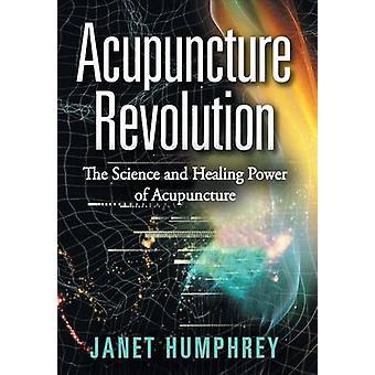 L'acupuncture révolution, la Science et le pouvoir de guérison de l'Acupuncture par Humphrey & Janet