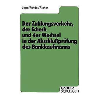 Der Zahlungsverkehr der Scheck und der Wechsel in der Abschluprfung des Bankkaufmanns door Lippe & Gerhard