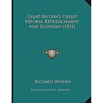 Stor Britaina Acentsacentsa A-Acentsa Acentss krisen! Reform, Retrenchment og økonomi (1831)