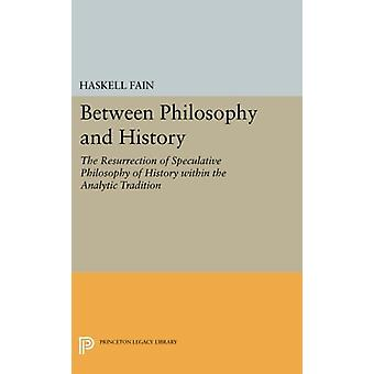 Between Philosophy and History - The Resurrection of Speculative Philo