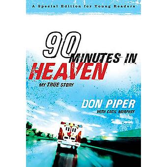 90 Minutes in Heaven - My True Story by Don With Cecil Murphey Piper -