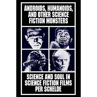 Androids - Humanoids and Other Folklore Monsters - Science and Soul in