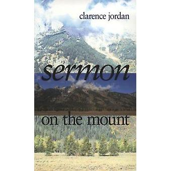 Sermon on the Mount by Clarence Jordan - 9780817005016 Book