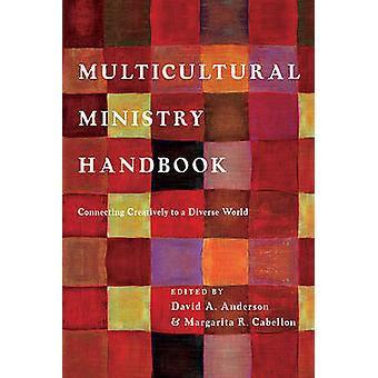 Multicultural Ministry Handbook - Connecting Creatively to a Diverse W