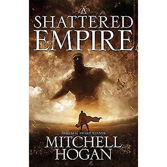 A Shattered Empire by Mitchell Hogan - 9781460750728 Book