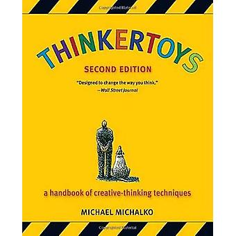 Thinkertoys - A Handbook of Creative-Thinking Techniques (2nd Revised