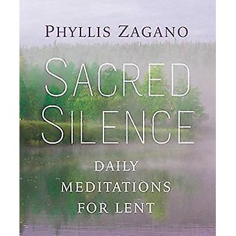 Sacred Silence - Daily Mediations for Lent by Phyllis Zagano - 9781616