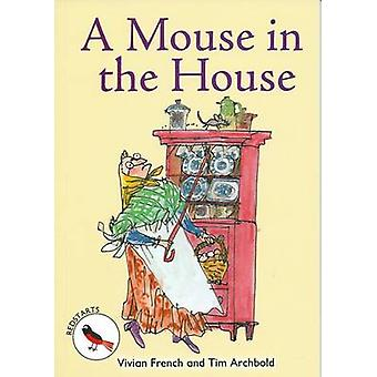 A Mouse in the House - Redstarts Level 2 by Vivian French - Tim Archib