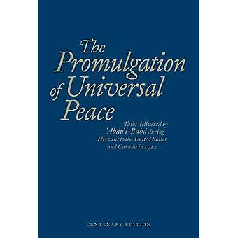 The Promulgation of Universal Peace - Talks Delivered by 'abdu'l-Baha