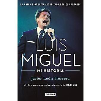 Luis Miguel - La Historia / Luis Miguel - The Story by Javier Leon Herr