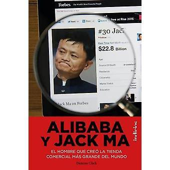 Alibaba y Jack Ma by Dunkan Clark - 9788415732204 Book