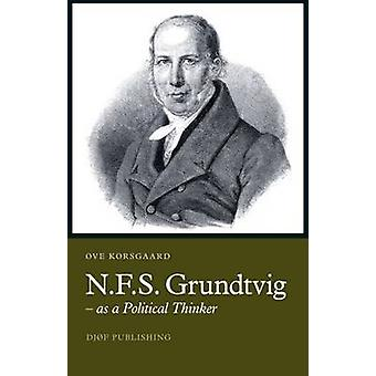N.F.S. Grundtvig - As a Political Thinker by Ove Korsgaard - 978875743