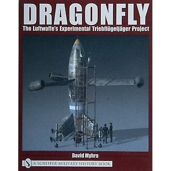 Dragonfly - The Luftwaffe's Experimental Triebflugeljager Project by D