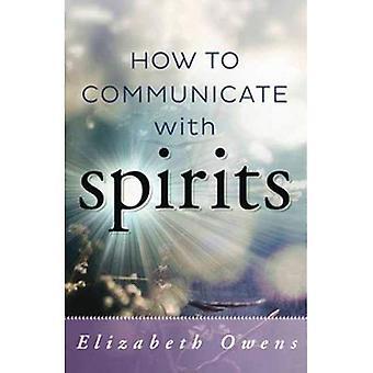 Comment communiquer avec les esprits
