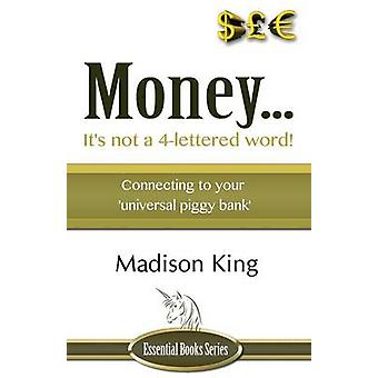 Money... It's Not a 4-Lettered Word! by Madison King - 9781780037080