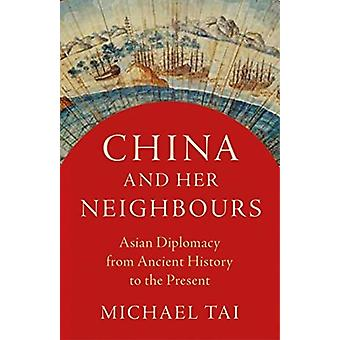 China and Her Neighbours by Michael Tai