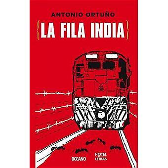 La Fila India by Antonio Ortuno - Antonio Ortuano - 9786077350347 Book