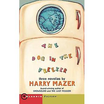 The Dog in the Freezer A Novel of Pearl Harbor by Mazer & Harry
