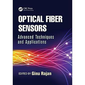 Optiske fiber sensorer avanserte teknikker og programmer av Rajan & Ginu