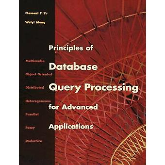 Principles of Database Query Processing for Advanced Applications by Yu & Clement