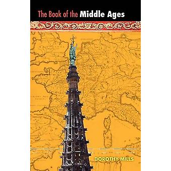 The Middle Ages by Mills & Dorothy