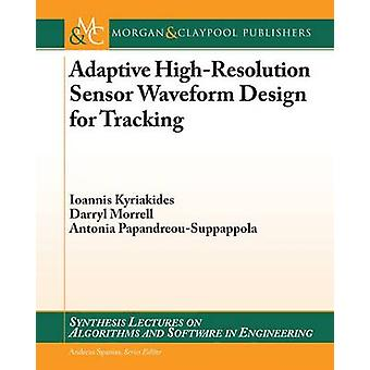 Adaptive HighResolution Sensor Waveform Design for Tracking by Kyriakides & Ioannis